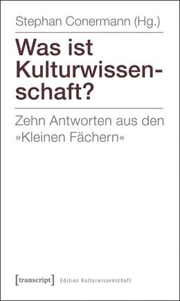 Abbildung von Conermann   Was ist Kulturwissenschaft?   2012   Zehn Antworten aus den »Kleine...   14