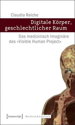 Abbildung von Reiche | Digitale Körper, geschlechtlicher Raum | 2011 | Das medizinisch Imaginäre des ... | 12