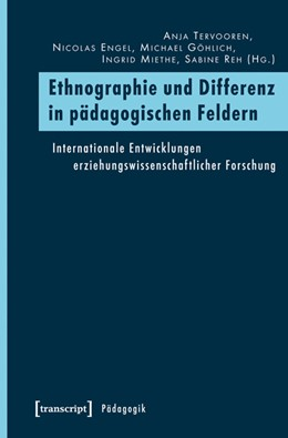 Abbildung von Tervooren / Engel / Göhlich / Miethe / Reh | Ethnographie und Differenz in pädagogischen Feldern | 2014 | Internationale Entwicklungen e...