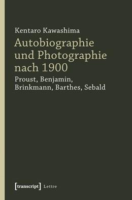 Abbildung von Kawashima | Autobiographie und Photographie nach 1900 | 2011 | Proust, Benjamin, Brinkmann, B...