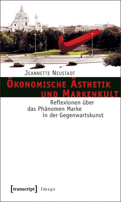 Abbildung von Neustadt | Ökonomische Ästhetik und Markenkult | 2011