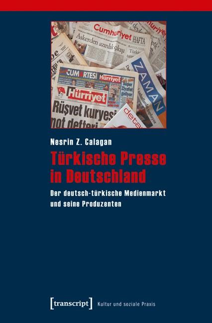 Abbildung von Calagan | Türkische Presse in Deutschland | 2010