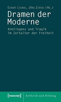 Abbildung von Liebau / Zirfas | Dramen der Moderne | 2010 | Kontingenz und Tragik im Zeita... | 4