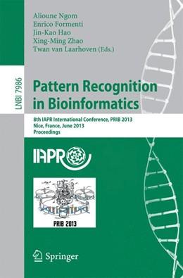 Abbildung von Ngom / Formenti / Hao / Zhao / van Laarhoven | Pattern Recognition in Bioinformatics | 2013 | 8th IAPR International Confere... | 7986