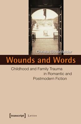 Abbildung von Schönfelder | Wounds and Words | 2013 | Childhood and Family Trauma in...
