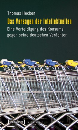 Abbildung von Hecken   Das Versagen der Intellektuellen   2010   Eine Verteidigung des Konsums ...