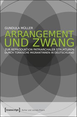 Abbildung von Müller   Arrangement und Zwang   2013   Zur Reproduktion patriarchaler...