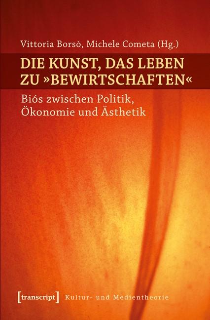 Die Kunst, das Leben zu »bewirtschaften« | Borsò / Cometa, 2013 | Buch (Cover)