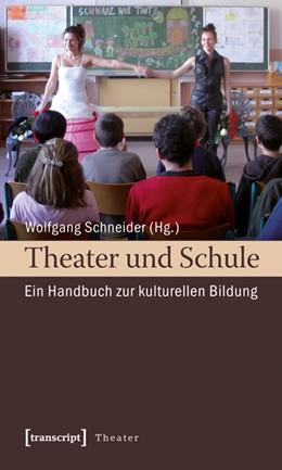 Abbildung von Schneider   Theater und Schule   2009   Ein Handbuch zur kulturellen B...   9