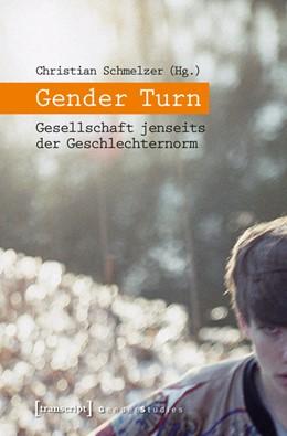 Abbildung von Schmelzer | Gender Turn | 2012 | Gesellschaft jenseits der Gesc...