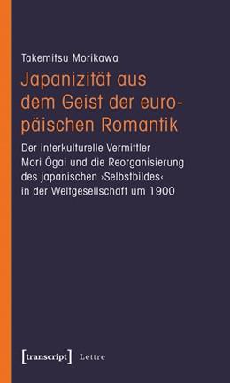 Abbildung von Morikawa | Japanizität aus dem Geist der europäischen Romantik | 2013 | Der interkulturelle Vermittler...