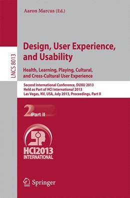 Abbildung von Marcus | Design, User Experience, and Usability: Health, Learning, Playing, Cultural, and Cross-Cultural User Experience | 2013 | Second International Conferenc... | 8013