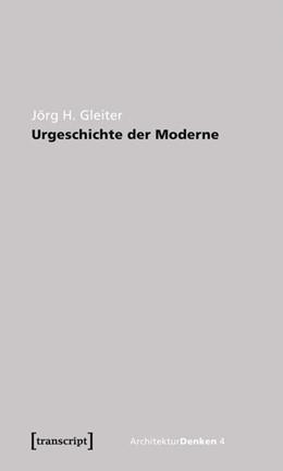 Abbildung von Gleiter | Urgeschichte der Moderne | 2010 | Zur Theorie der Geschichte der... | 4