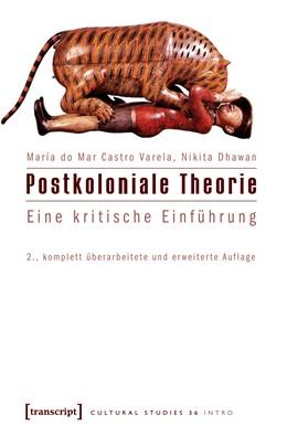 Abbildung von Castro Varela / Dhawan | Postkoloniale Theorie | 2., vollständig überarbeitete und erweiterte Auflage | 2015 | Eine kritische Einführung | 36