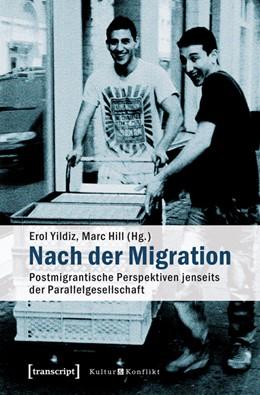 Abbildung von Yildiz / Hill | Nach der Migration | 2014 | Postmigrantische Perspektiven ... | 6