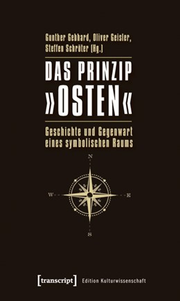 Abbildung von Gebhard / Geisler / Schröter | Das Prinzip »Osten« | 2010 | Geschichte und Gegenwart eines... | 3
