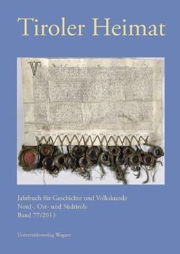 Abbildung von Schober / Riedmann   Tiroler Heimat Band 77 (2013)   mit zahlr. Abb.   2013   Jahrbuch für Geschichte und Vo...   77