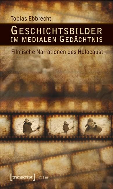 Abbildung von Ebbrecht | Geschichtsbilder im medialen Gedächtnis | 2011