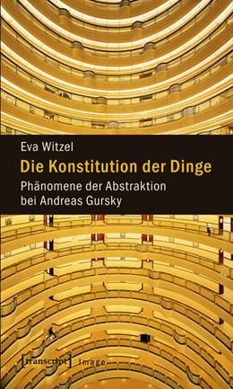 Abbildung von Witzel | Die Konstitution der Dinge | 2011 | Phänomene der Abstraktion bei ... | 27