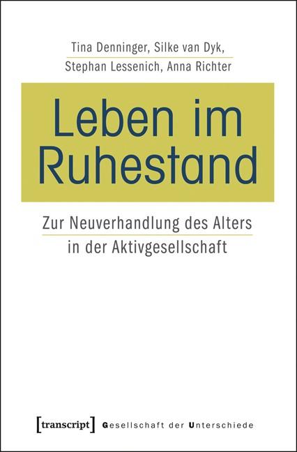 Abbildung von Denninger / van Dyk / Lessenich | Leben im Ruhestand | 2014