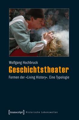 Abbildung von Hochbruck | Geschichtstheater | 1. Auflage | 2013 | 10 | beck-shop.de