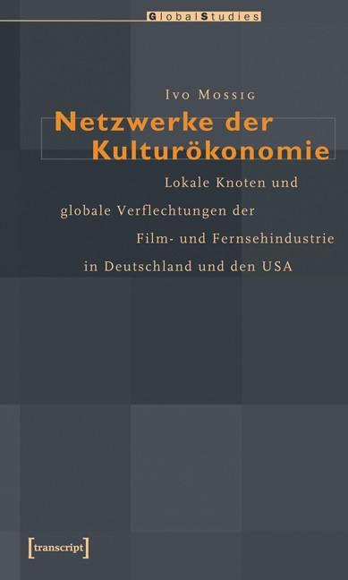 Netzwerke der Kulturökonomie | Mossig, 2006 | Buch (Cover)