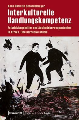 Abbildung von Schondelmayer | Interkulturelle Handlungskompetenz | 1. Auflage | 2010 | beck-shop.de