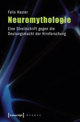Abbildung von Hasler | Neuromythologie | 5., unveränderte Auflage 2015 | 2012 | Eine Streitschrift gegen die D...