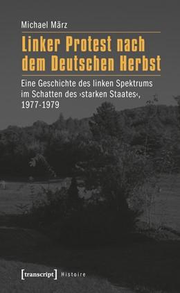 Abbildung von März | Linker Protest nach dem Deutschen Herbst | 2012 | Eine Geschichte des linken Spe... | 32