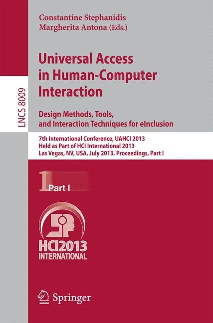 Abbildung von Stephanidis / Antona | Universal Access in Human-Computer Interaction: Design Methods, Tools, and Interaction Techniques for eInclusion | 2013