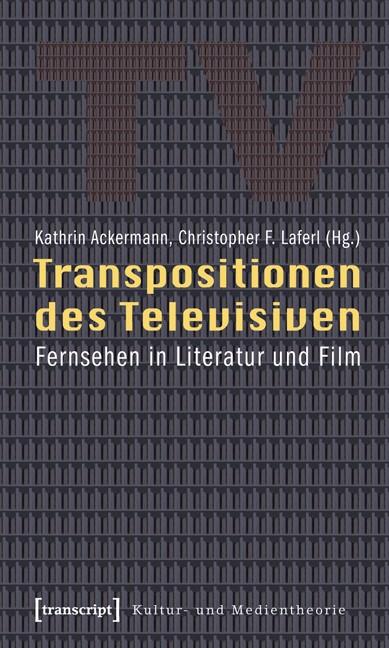 Transpositionen des Televisiven | Ackermann / Laferl, 2009 | Buch (Cover)