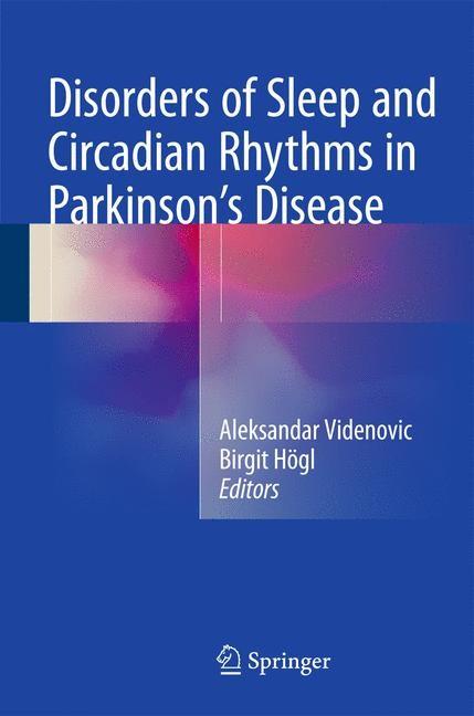 Abbildung von Videnovic / Högl | Disorders of Sleep and Circadian Rhythms in Parkinson's Disease | 2015