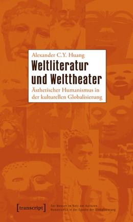Abbildung von Huang | Weltliteratur und Welttheater | 2012 | Ästhetischer Humanismus in der... | 17