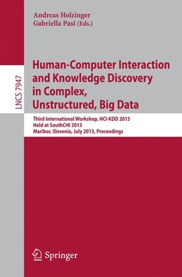 Abbildung von Holzinger / Pasi | Human-Computer Interaction and Knowledge Discovery in Complex, Unstructured, Big Data | 2013 | Third International Workshop, ...