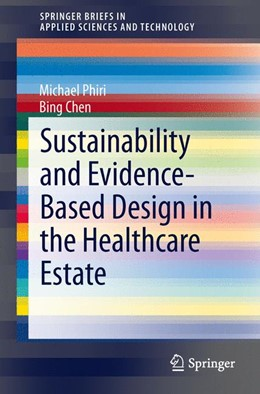 Abbildung von Phiri / Chen | Sustainability and Evidence-Based Design in the Healthcare Estate | 2013