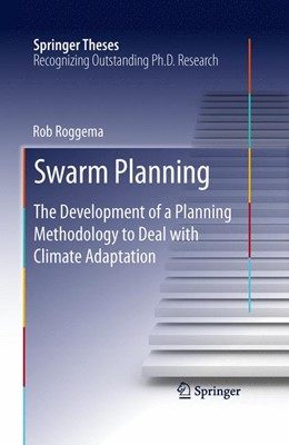 Abbildung von Roggema | Swarm Planning | 2013 | The Development of a Planning ...
