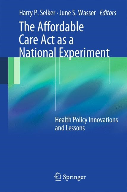Abbildung von Selker / Wasser   The Affordable Care Act as a National Experiment   2013