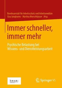 Abbildung von für Arbeitsschutz und Arbeitsmedizin / Junghanns / Morschhäuser | Immer schneller, immer mehr | 2013 | Psychische Belastung bei Wisse...