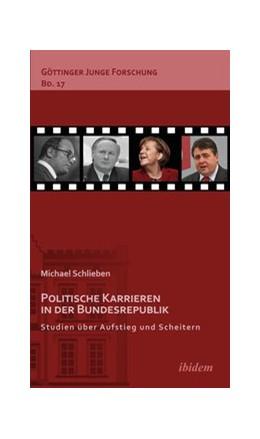 Abbildung von Schlieben   Politische Karrieren in der Bundesrepublik   2013   Studien über Aufstieg und Sche...   17