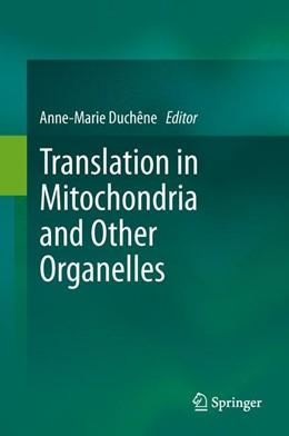 Abbildung von Duchêne | Translation in Mitochondria and Other Organelles | 2013