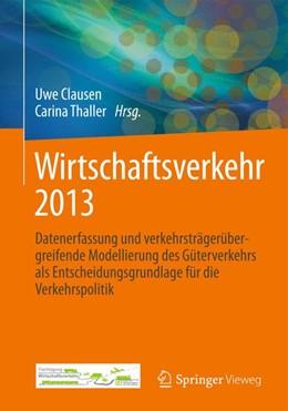 Abbildung von Clausen / Thaller | Wirtschaftsverkehr 2013 | 2013 | Datenerfassung und verkehrsträ...