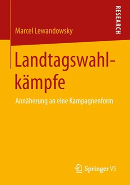 Abbildung von Lewandowsky | Landtagswahlkämpfe | 2013 | Annäherung an eine Kampagnenfo...