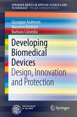 Abbildung von Andreoni / Barbieri / Colombo | Developing Biomedical Devices | 2013 | Design, Innovation and Protect...