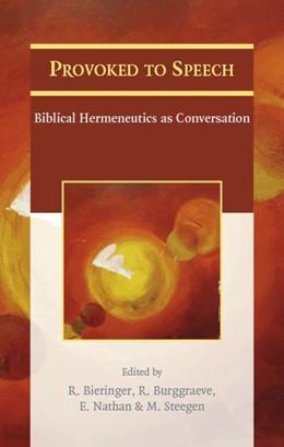 Abbildung von Burggraeve / Nathan / Bieringer / Steegen | Provoked to Speech | 2014 | Biblical Hermeneutics as Conve...