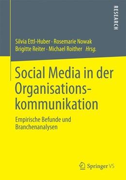 Abbildung von Ettl-Huber / Nowak / Reiter / Roither | Social Media in der Organisationskommunikation | 2013 | Empirische Befunde und Branche...