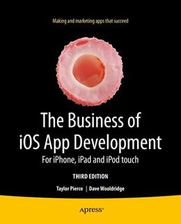Abbildung von Wooldridge / Pierce | The Business of iOS App Development | 3rd ed. | 2014 | For iPhone, iPad and iPod touc...