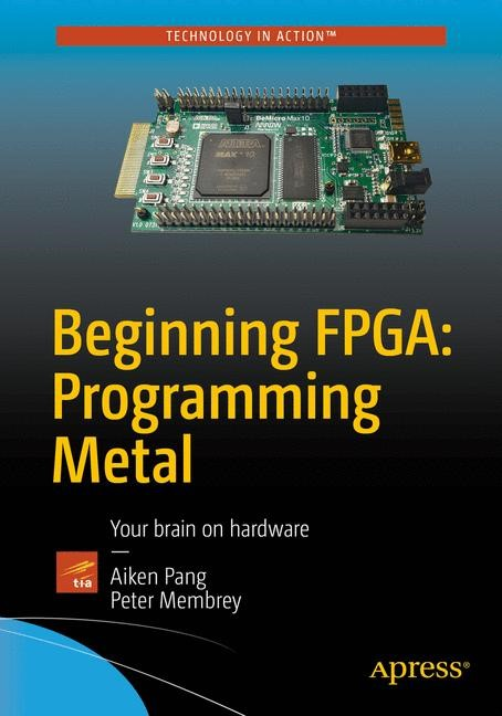 Abbildung von Pang / Membrey | Beginning FPGA: Programming Metal | 1st ed. | 2016
