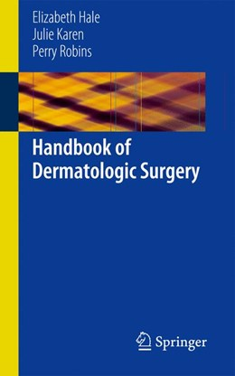 Abbildung von Hale / Karen / Robins   Handbook of Dermatologic Surgery   2013