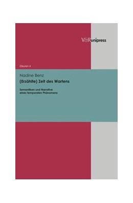 Abbildung von Benz | (Erzählte) Zeit des Wartens | 2013 | Semantiken und Narrative eines... | Band 004