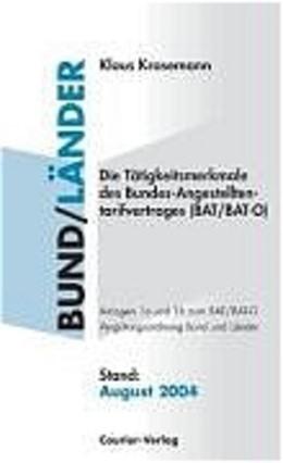Abbildung von Krasemann | Die Tätigkeitsmerkmale des Bundes-Angestelltentarifvertrages (BAT/BAT-O) | 1. A. Stand: August 2004 | 2004 | Anlagen 1a und 1b zum BAT/BAT-...